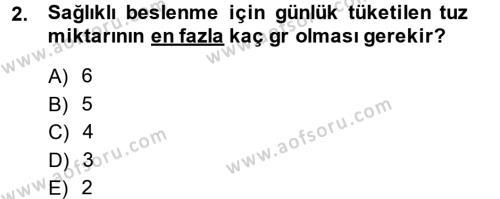 Ev İdaresi Bölümü 2. Yarıyıl Genel Beslenme Dersi 2014 Yılı Bahar Dönemi Dönem Sonu Sınavı 2. Soru