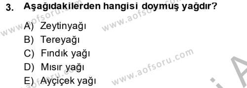 Ev İdaresi Bölümü 2. Yarıyıl Genel Beslenme Dersi 2015 Yılı Bahar Dönemi Ara Sınavı 3. Soru
