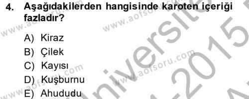 Ev İdaresi Bölümü 2. Yarıyıl Genel Beslenme Dersi 2015 Yılı Bahar Dönemi Ara Sınavı 4. Soru