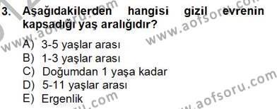 Ev İdaresi Bölümü 2. Yarıyıl Çocuk ve Ergen Bakımı Dersi 2013 Yılı Bahar Dönemi Dönem Sonu Sınavı 3. Soru