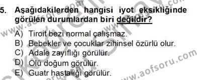 Ev İdaresi Bölümü 2. Yarıyıl Çocuk ve Ergen Bakımı Dersi 2013 Yılı Bahar Dönemi Dönem Sonu Sınavı 5. Soru