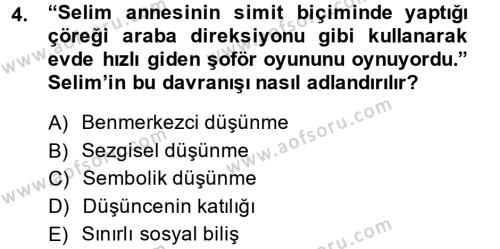 Çocuk ve Ergen Bakımı Dersi 2013 - 2014 Yılı (Vize) Ara Sınav Soruları 4. Soru
