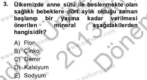 Çocuk ve Ergen Bakımı Dersi 2013 - 2014 Yılı Dönem Sonu Sınavı 3. Soru