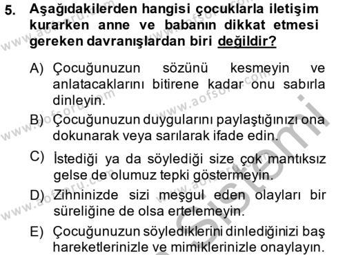 Ev İdaresi Bölümü 2. Yarıyıl Çocuk ve Ergen Bakımı Dersi 2014 Yılı Bahar Dönemi Dönem Sonu Sınavı 5. Soru