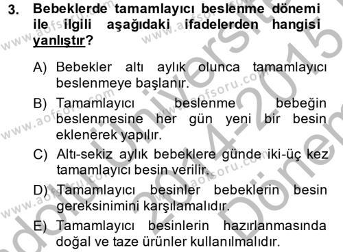 Çocuk ve Ergen Bakımı Dersi 2014 - 2015 Yılı Dönem Sonu Sınavı 3. Soru