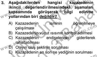 Ev Kazaları ve İlk Yardım Dersi 2012 - 2013 Yılı Ara Sınavı 3. Soru