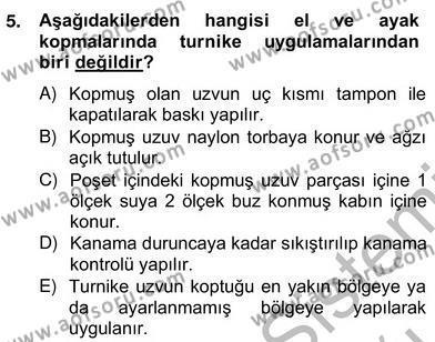 Ev İdaresi Bölümü 2. Yarıyıl Ev Kazaları ve İlk Yardım Dersi 2013 Yılı Bahar Dönemi Ara Sınavı 5. Soru