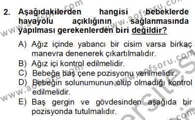 Ev İdaresi Bölümü 2. Yarıyıl Ev Kazaları ve İlk Yardım Dersi 2013 Yılı Bahar Dönemi Dönem Sonu Sınavı 2. Soru