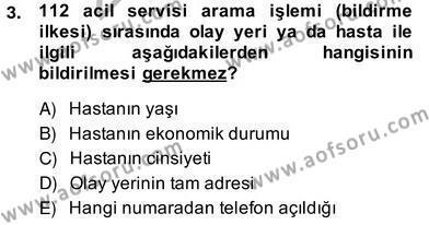 Ev Kazaları ve İlk Yardım Dersi 2013 - 2014 Yılı Ara Sınavı 3. Soru