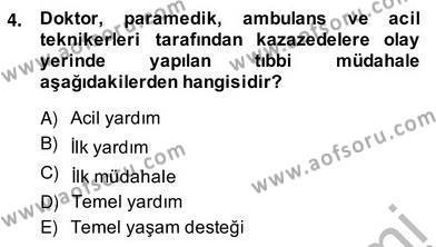 Ev Kazaları ve İlk Yardım Dersi 2013 - 2014 Yılı Ara Sınavı 4. Soru