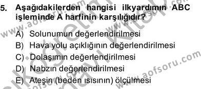 Ev İdaresi Bölümü 2. Yarıyıl Ev Kazaları ve İlk Yardım Dersi 2014 Yılı Bahar Dönemi Ara Sınavı 5. Soru
