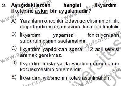 Ev İdaresi Bölümü 2. Yarıyıl Ev Kazaları ve İlk Yardım Dersi 2014 Yılı Bahar Dönemi Dönem Sonu Sınavı 2. Soru