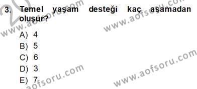 Ev Kazaları ve İlk Yardım Dersi 2013 - 2014 Yılı Dönem Sonu Sınavı 3. Soru