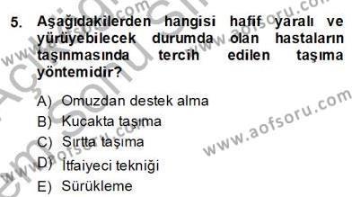 Ev İdaresi Bölümü 2. Yarıyıl Ev Kazaları ve İlk Yardım Dersi 2014 Yılı Bahar Dönemi Dönem Sonu Sınavı 5. Soru