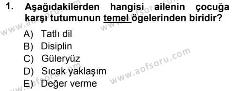 Ev İdaresi Bölümü 3. Yarıyıl Aile İçi Uyumlu Etkileşim Dersi 2013 Yılı Güz Dönemi Ara Sınavı 1. Soru