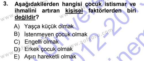 Ev İdaresi Bölümü 3. Yarıyıl Aile İçi Uyumlu Etkileşim Dersi 2013 Yılı Güz Dönemi Dönem Sonu Sınavı 3. Soru