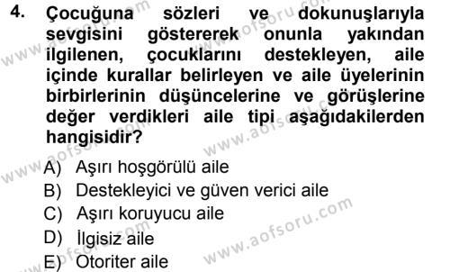 Ev İdaresi Bölümü 3. Yarıyıl Aile İçi Uyumlu Etkileşim Dersi 2013 Yılı Güz Dönemi Dönem Sonu Sınavı 4. Soru