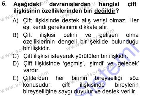 Ev İdaresi Bölümü 3. Yarıyıl Aile İçi Uyumlu Etkileşim Dersi 2013 Yılı Güz Dönemi Dönem Sonu Sınavı 5. Soru