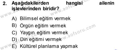 Ev İdaresi Bölümü 3. Yarıyıl Aile İçi Uyumlu Etkileşim Dersi 2014 Yılı Güz Dönemi Ara Sınavı 2. Soru