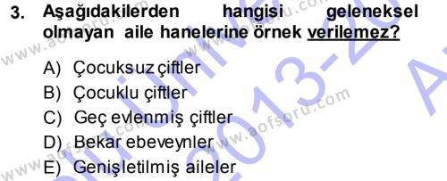 Ev İdaresi Bölümü 3. Yarıyıl Aile İçi Uyumlu Etkileşim Dersi 2014 Yılı Güz Dönemi Ara Sınavı 3. Soru