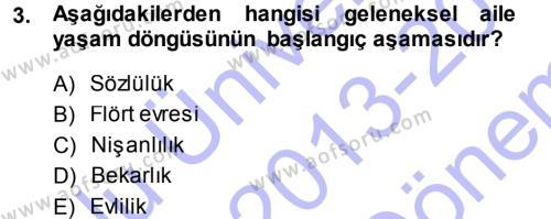 Ev İdaresi Bölümü 3. Yarıyıl Aile İçi Uyumlu Etkileşim Dersi 2014 Yılı Güz Dönemi Dönem Sonu Sınavı 3. Soru