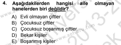 Ev İdaresi Bölümü 3. Yarıyıl Aile İçi Uyumlu Etkileşim Dersi 2014 Yılı Güz Dönemi Tek Ders Sınavı 4. Soru