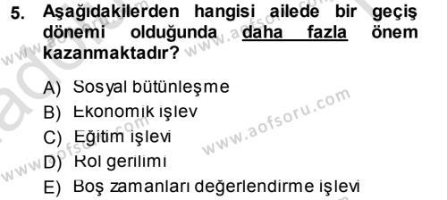 Ev İdaresi Bölümü 3. Yarıyıl Aile İçi Uyumlu Etkileşim Dersi 2014 Yılı Güz Dönemi Tek Ders Sınavı 5. Soru