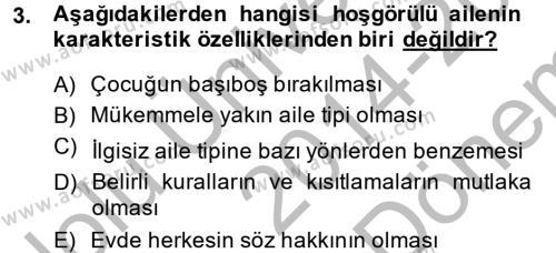 Ev İdaresi Bölümü 3. Yarıyıl Aile İçi Uyumlu Etkileşim Dersi 2015 Yılı Güz Dönemi Dönem Sonu Sınavı 3. Soru