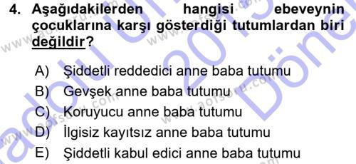 Ev İdaresi Bölümü 3. Yarıyıl Aile İçi Uyumlu Etkileşim Dersi 2016 Yılı Güz Dönemi Dönem Sonu Sınavı 4. Soru