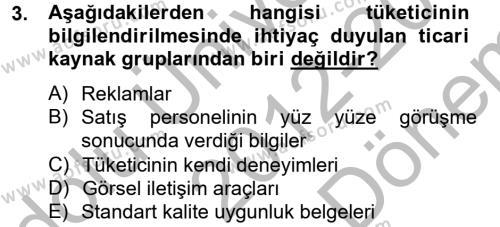 Ev İdaresi Bölümü 4. Yarıyıl Tüketim Bilinci ve Bilinçli Tüketici Dersi 2013 Yılı Bahar Dönemi Dönem Sonu Sınavı 3. Soru
