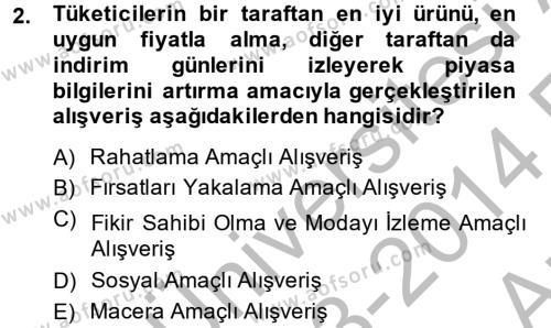 Tüketim Bilinci ve Bilinçli Tüketici Dersi 2013 - 2014 Yılı Ara Sınavı 2. Soru