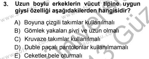 Ev İdaresi Bölümü 3. Yarıyıl Giysi Seçimi Dersi 2013 Yılı Güz Dönemi Ara Sınavı 3. Soru