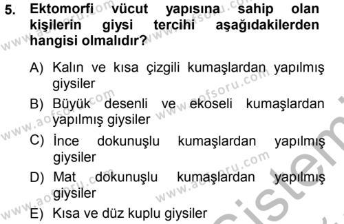Ev İdaresi Bölümü 3. Yarıyıl Giysi Seçimi Dersi 2013 Yılı Güz Dönemi Ara Sınavı 5. Soru
