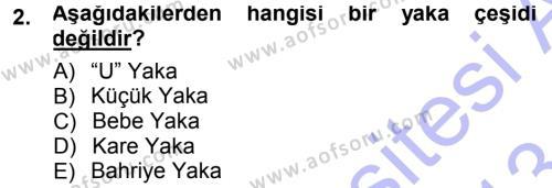 Ev İdaresi Bölümü 3. Yarıyıl Giysi Seçimi Dersi 2013 Yılı Güz Dönemi Dönem Sonu Sınavı 2. Soru