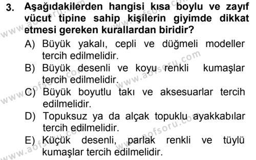 Ev İdaresi Bölümü 3. Yarıyıl Giysi Seçimi Dersi 2013 Yılı Güz Dönemi Dönem Sonu Sınavı 3. Soru