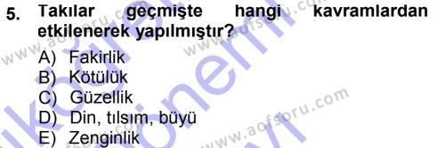 Ev İdaresi Bölümü 3. Yarıyıl Giysi Seçimi Dersi 2013 Yılı Güz Dönemi Dönem Sonu Sınavı 5. Soru
