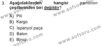 Ev İdaresi Bölümü 3. Yarıyıl Giysi Seçimi Dersi 2013 Yılı Güz Dönemi Tek Ders Sınavı 3. Soru