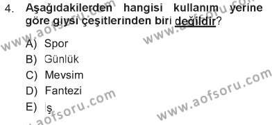 Ev İdaresi Bölümü 3. Yarıyıl Giysi Seçimi Dersi 2013 Yılı Güz Dönemi Tek Ders Sınavı 4. Soru