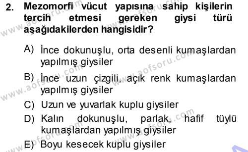 Ev İdaresi Bölümü 3. Yarıyıl Giysi Seçimi Dersi 2014 Yılı Güz Dönemi Ara Sınavı 2. Soru