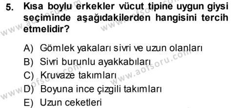 Ev İdaresi Bölümü 3. Yarıyıl Giysi Seçimi Dersi 2014 Yılı Güz Dönemi Ara Sınavı 5. Soru