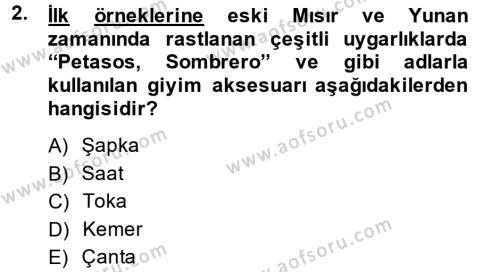 Ev İdaresi Bölümü 3. Yarıyıl Giysi Seçimi Dersi 2014 Yılı Güz Dönemi Dönem Sonu Sınavı 2. Soru