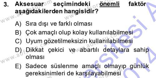 Ev İdaresi Bölümü 3. Yarıyıl Giysi Seçimi Dersi 2014 Yılı Güz Dönemi Dönem Sonu Sınavı 3. Soru