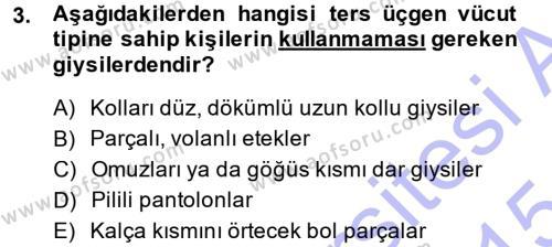 Ev İdaresi Bölümü 3. Yarıyıl Giysi Seçimi Dersi 2015 Yılı Güz Dönemi Ara Sınavı 3. Soru