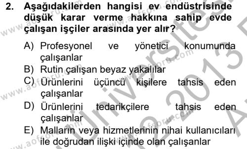 Ev İdaresi Bölümü 4. Yarıyıl Ev Endüstrisi Dersi 2013 Yılı Bahar Dönemi Ara Sınavı 2. Soru