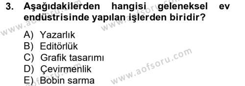 Ev İdaresi Bölümü 4. Yarıyıl Ev Endüstrisi Dersi 2013 Yılı Bahar Dönemi Ara Sınavı 3. Soru