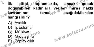 Ev İdaresi Bölümü 3. Yarıyıl Toplumsal Yaşamda Aile Dersi 2013 Yılı Güz Dönemi Ara Sınavı 1. Soru