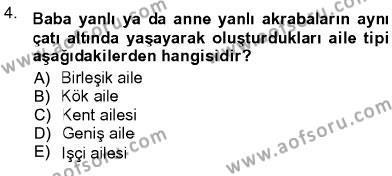 Ev İdaresi Bölümü 3. Yarıyıl Toplumsal Yaşamda Aile Dersi 2013 Yılı Güz Dönemi Ara Sınavı 4. Soru