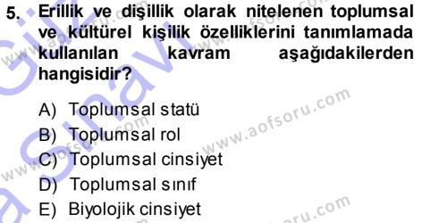 Ev İdaresi Bölümü 3. Yarıyıl Toplumsal Yaşamda Aile Dersi 2014 Yılı Güz Dönemi Ara Sınavı 5. Soru