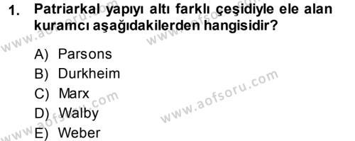 Ev İdaresi Bölümü 3. Yarıyıl Toplumsal Yaşamda Aile Dersi 2014 Yılı Güz Dönemi Dönem Sonu Sınavı 1. Soru