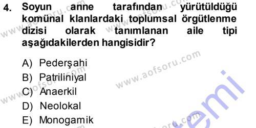 Ev İdaresi Bölümü 3. Yarıyıl Toplumsal Yaşamda Aile Dersi 2014 Yılı Güz Dönemi Dönem Sonu Sınavı 4. Soru